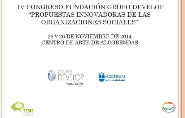 La Asociación Tesis participa en el IV CONGRESO FUNDACIÓN GRUPO DEVELOP ·PROPUESTAS INNOVADORAS DE LAS ORGANIZACIONES SOCIALES·